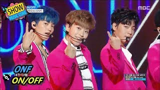 [HOT] ONF - ON/OFF, 온앤오프 - 온오프 Show Music core 20170805