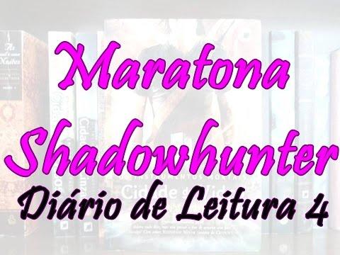 Maratona Shadowhunter Diário de Leitura 4 | Um Livro e Só