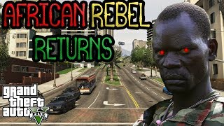 African Rebel RETURNS to DERANK People On GTA 5! OMG!