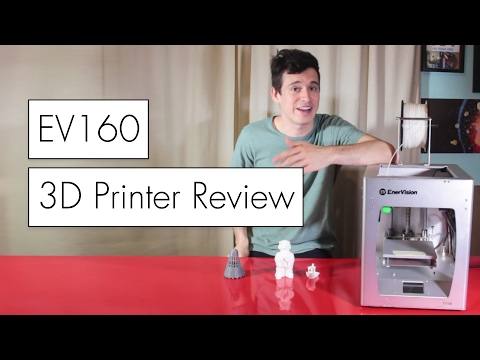 3D Printer Review // Enervision EV160