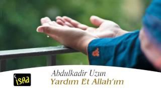 Abdulkadir Uzun  Yardım Et Allahım