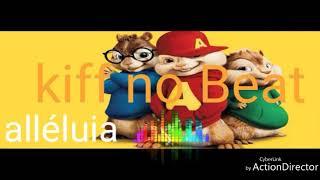 Kiff No Beat _ ALLÉLUIA Remix