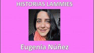 Historias Lammies: EUGENIA NÚÑEZ – Linfangioleiomiomatosis