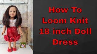 Loom Knit Doll Dress * American Girl Doll * 18 Inch Doll * Valentines Dress