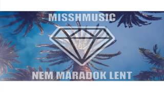 MISSH   NEM MARADOK LENT [AUDIO HD]