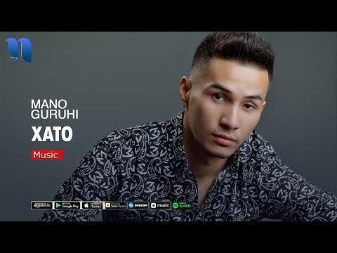 Mano guruhi - Xato | Мано гурухи - Хато (music version)