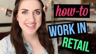 How to Work in Retail
