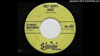 Stanley Brothers - That Happy Night (Starday 406)