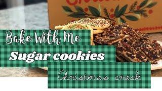 Bake With Me // Sugar Cookies // Christmas Crack