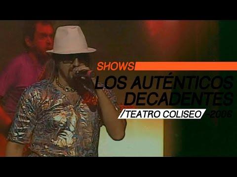 Los Auténticos Decadentes video Teatro Coliseo 2006 - Show Completo