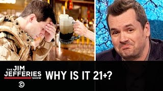 America's Drinking Age Makes No Sense - The Jim Jefferies Show