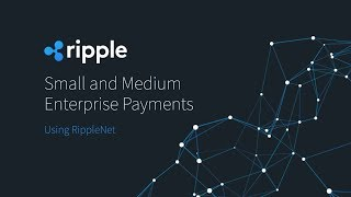 Demo: Small and Medium Enterprise Payments Using RippleNet (2018)