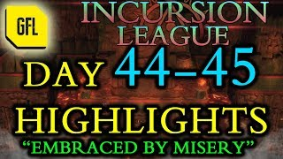 """Path of Exile 3.3: Incursion League DAY # 44-45 Highlights """"Embraced by misery"""""""