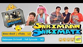 Shrimaan Shrimati  Full Episode 143