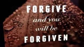 Forgiveness ~ Dixie Chicks ~ Matthew 6:15