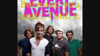 Every Avenue- Between you and I