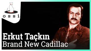 Erkut Taçkın / Brand New Cadillac