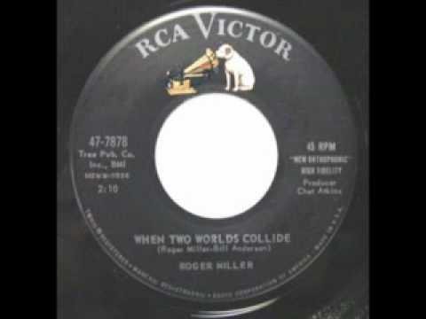 When Two Worlds Collide (Song) by Roger Miller