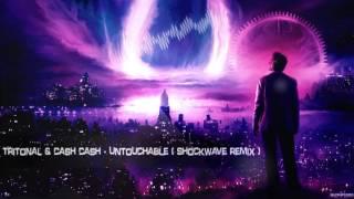 Tritonal & Cash Cash - Untouchable (Shockwave Remix) [HQ Preview]