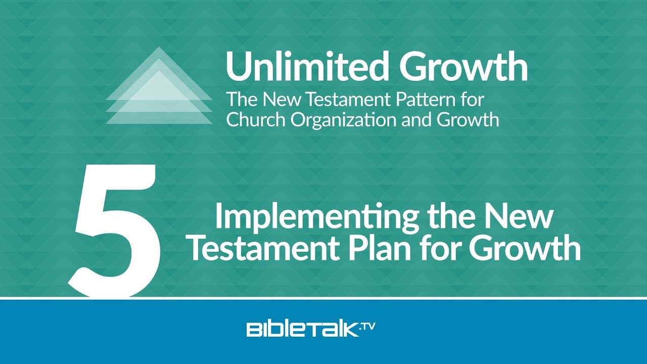 5. Implementing the New Testament Plan for Growth