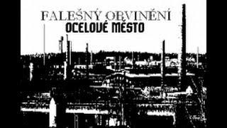 FALEŠNÝ OBVINĚNÍ   OCELOVÉ MĚSTO 2006)(FULL ALBUM)