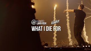 Hard Driver & Villain - What I Die For (Official Video Clip)