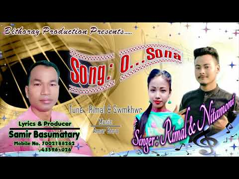 O Sona.. A new bodo Romantic video song 2018