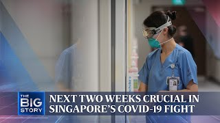 Next two weeks crucial in S'pore's Covid-19 fight | The Straits Times