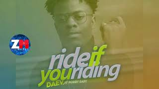 Daev Feat. Bobby East   Ride If You Riding [Official Audio] Zambian Music 2018