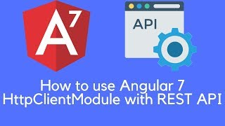 How to use Angular 7 HttpClientModule with REST API