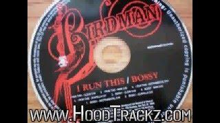 Birdman-I Run This BW Bossy (CDS)-I Ft Lil Wayne (Clean