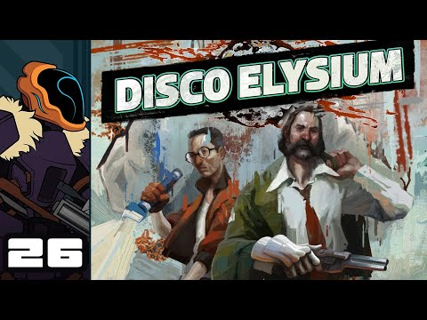 Let's Play Disco Elysium - PC Gameplay Part 26 - Kim's Gone... Time For Terrible Decisions!