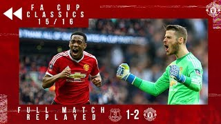 Full Match Replay   Martial sends United to the FA Cup Final!   Everton 1-2 United (15/16 FA Cup)