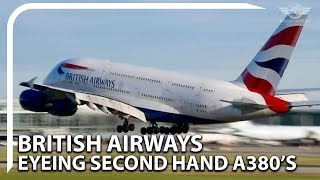 British Airways: Could They Save The Airbus A380?