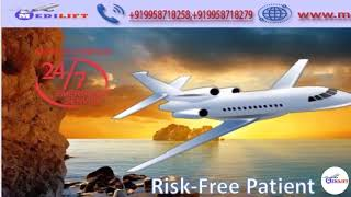 Hire Medilift Life-Saving Air Ambulance Service in Delhi with Doctor