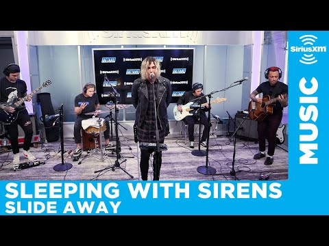 Sleeping With Sirens - Slide Away (Miley Cyrus Cover) [LIVE @ SiriusXM]