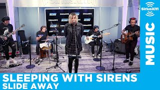 Sleeping With Sirens   Slide Away (Miley Cyrus Cover) [LIVE @ SiriusXM]