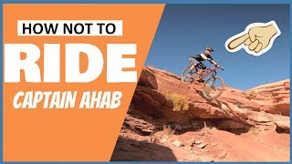 How Not to Ride Captain Ahab Moab Utah