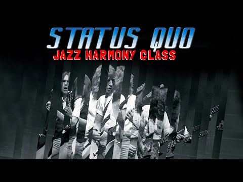 Status Quo -Jazz Harmony Class