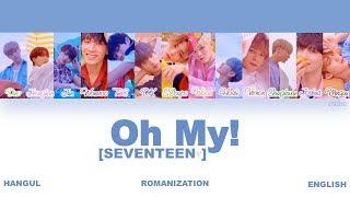 [HAN|ROM|ENG] SEVENTEEN (세븐틴) - Oh My! (어쩌나) (Color Coded Lyrics)