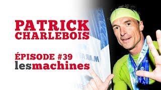 Épisode 39 - Patrick Charlebois
