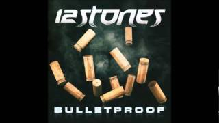 12 Stones - Bulletproof - Only Human