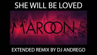 Maroon 5   She Will Be Loved Extended Remix By DJ Andrego