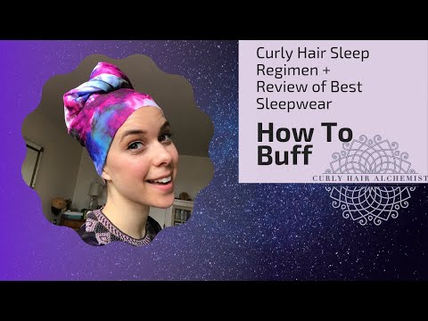 HOW TO BUFF Night Time Regimen for curly hairstyles