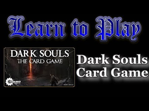 Learn to Play: Dark Souls the card game
