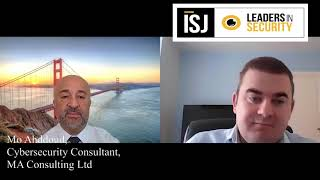 ISJ speaks with Mo Ahddoud, Cyber Security Consultant, MA Consulting Ltd - Part 1