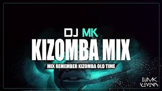 KIZOMBA MIX Remember Old Time By  Deejay Mk