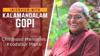 Kalamandalam Gopi in an interview with Raghu P on Koodallur Mana