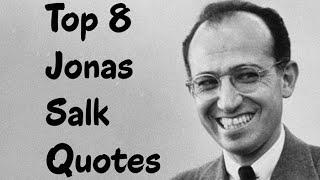 Top 8 Jonas Salk Quotes (Author Of Laboratory Life)