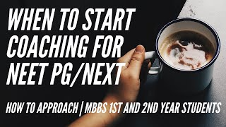 When to start coaching for NEET PG/ NEXT/AIIMS | How to Prepare for NEET PG in MBBS